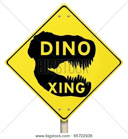 Dino Xing words on yellow warning road sign dinosaur crossing jurassic extinct creatures poster