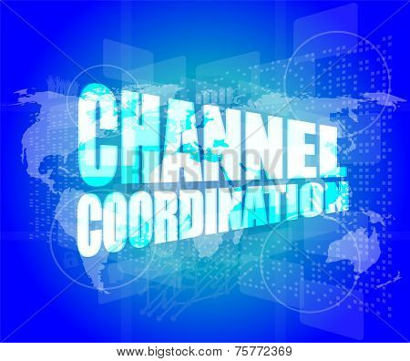 Channel Coordination On Digital Touch Screen, Business Concept