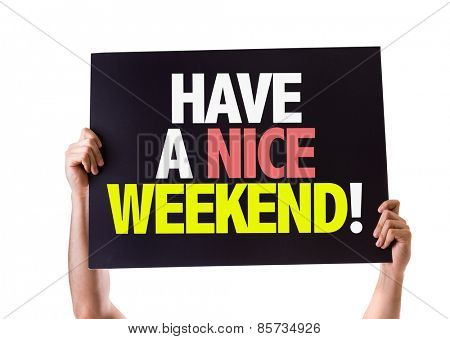 Have a Nice Weekend card isolated on white poster
