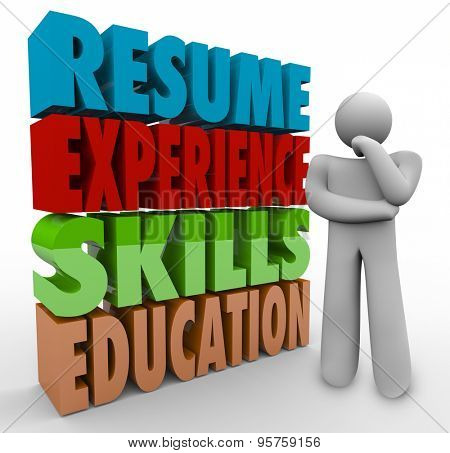 Resume, Experience, Skills and Education 3d words by a thinker wondering about job or career qualifications