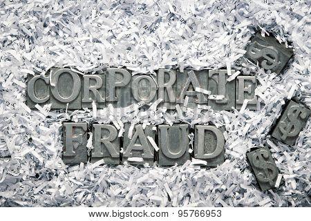 corporate fraud phrase made from metallic letterpress type inside of shredded paper heap poster