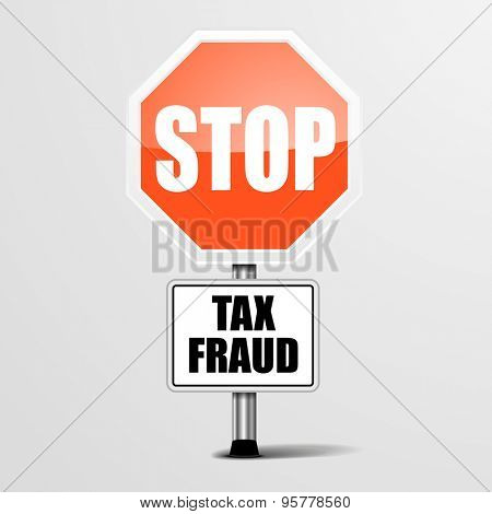 detailed illustration of a red stop Tax Fraud sign, eps10 vector