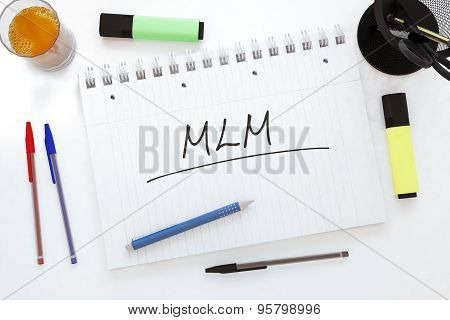 MLM - Multi Level Marketing - handwritten text in a notebook on a desk - 3d render illustration. poster
