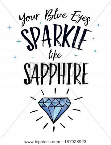 Your Blue Eyes Sparkle like Sapphire design art poster with hand-drawn sapphire with sparkle rays and blue watercolor texture effects