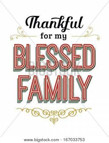 Thankful for my Blessed Family Vintage Typography Poster with red and gold design ornaments and accents