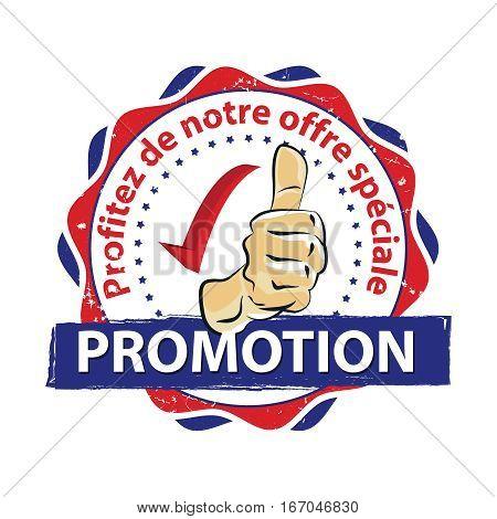 Promotion. Special offer! (French language: Promotion; Profitez de notre offre speciale) - grunge printable stamp / label.