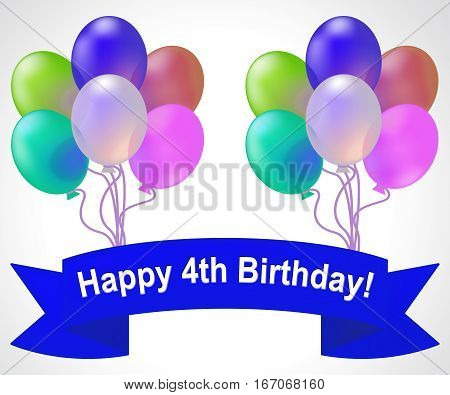 Happy Fourth Birthday Means 4Th Party Celebration 3D Illustration