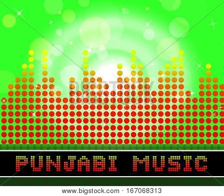 Punjabi Music Means Songs From The Punjab