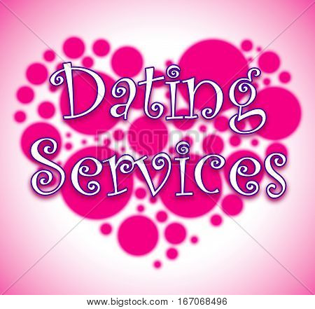 Dating Services Showing Web Site And Business