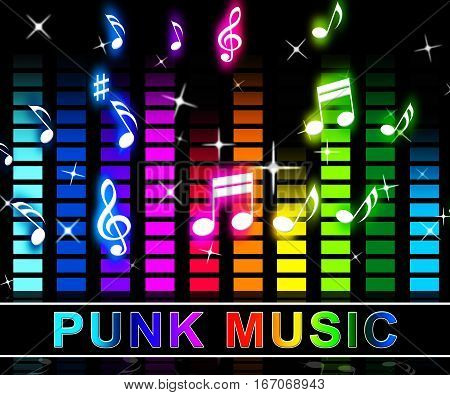 Punk Music Shows Rock Music And Soundtrack