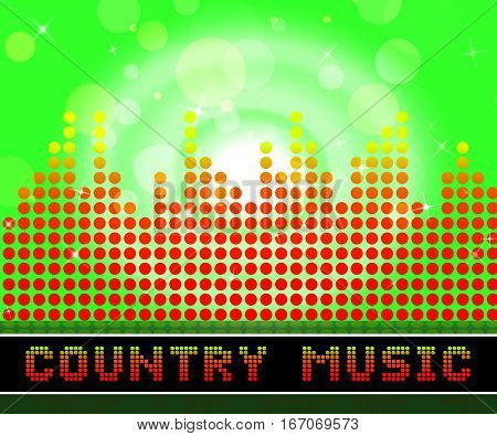 Country Music Represents Sound Tracks And Folk