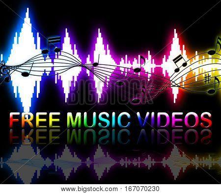 Free Music Vdeos Shows Freebie Multimedia Songs