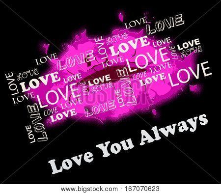 Love You Forever Shows Valentine Romance Eternally