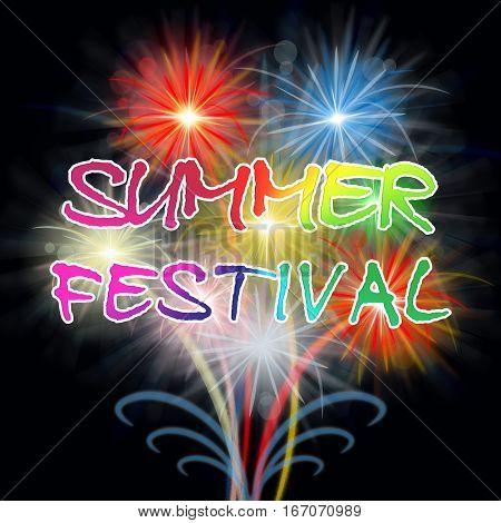Summer Festival Fireworks Showing Exploding Fiesta Pyrotechnics