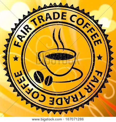 Fair Trade Coffee Shows Market Price Drink