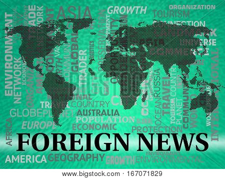 Foreign News Shows Overseas Headlines Or Newsletter