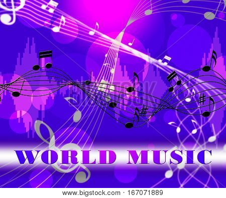 World Music Means Songs From Worldwide Countries