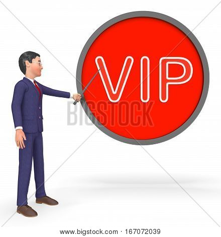 Vip Sign Shows Influential Person 3D Rendering