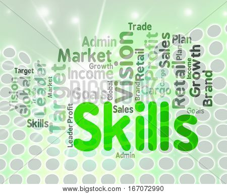 Skills Word Representing Wordclouds Expertise And Abilities