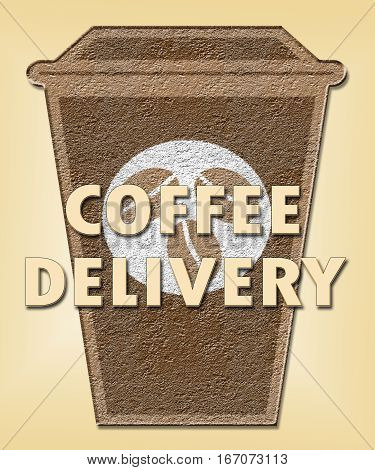 Coffee Delivery Shows Beverage Delivering Or Shipping