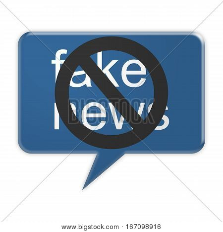 Social Media Concept: Blue No Fake News Speech Balloon 3d illustration isolated on white background