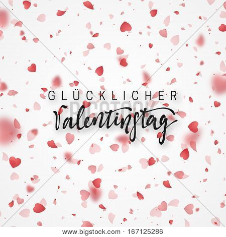 Happy Valentines Day lettering German Inscription handmade. Glucklicher Valentinstag. Greeting card. Bright red hearts flying in the form of petals on a white background. Pink heart in frame.