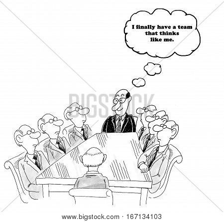 Business cartoon of a team leader who is happy his team members finally thinks like him.
