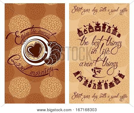 Set of Template Flayer or Menu design for coffeehouse. Background with cup of coffee and croissant for restaurant or cafe. Hand written calligraphic text Enjoy the moment Good morning etc.