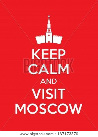 Keep calm and visit Moscow poster with Cremlin