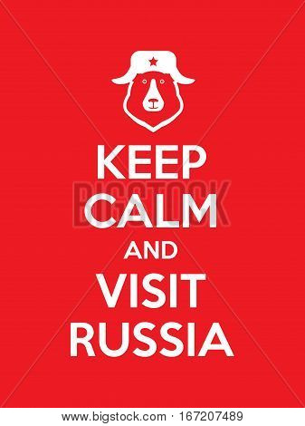 Keep calm and visit Russia red poster with bear in cap with ear-flaps