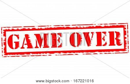 GAME OVER Red Stamp Text on white backgroud