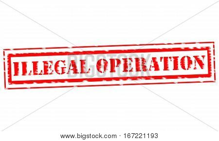 ILLEGAL OPERATION Red Stamp Text on white backgroud