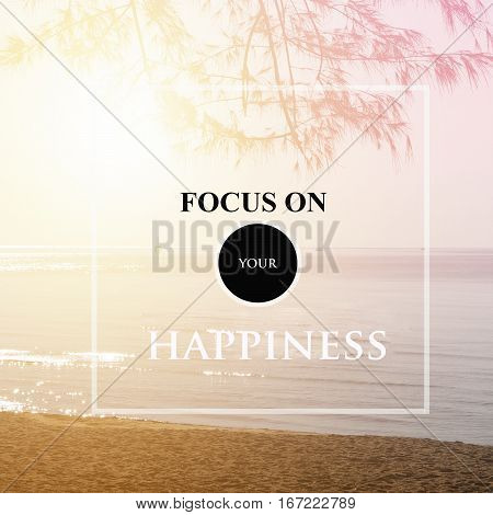 Inspirational Typographic Quote- Focus on your happyness