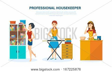 Young professional housekeepers is engaged in cleaning the room, household chores, cleaned, stroking things, preparing a meal in kitchen, against the background an interior room. Vector illustration.