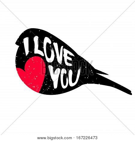 Bullfinch silhouette with inscription and red heart. Lettering text I Love You. Vector.