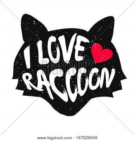 Raccoon head silhouette with inscription and red heart. Lettering text I Love raccoon. Vector.