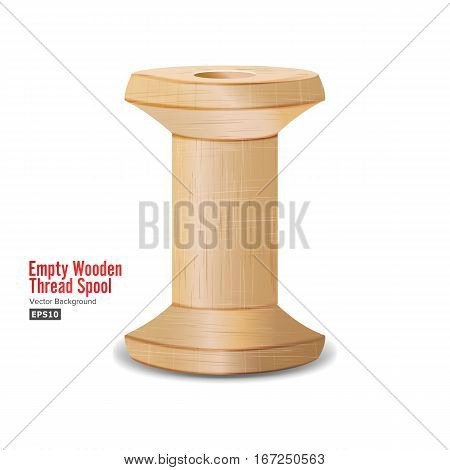 Empty Wooden Thread Spool. Classic Old Bobbin. Isolated On White Background For Needlework And Needlecraft. Stock Vector Illustration