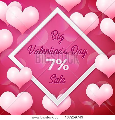 Big Valentines day Sale 7 percent discounts with white square frame. Background with pink balloons heart pattern. Wallpaper, flyers, invitation, posters, brochure, banners. Vector illustration.