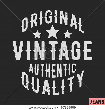 T-shirt print design. Original vintage stamp. Printing and badge applique label t-shirts jeans casual wear. Vector illustration.