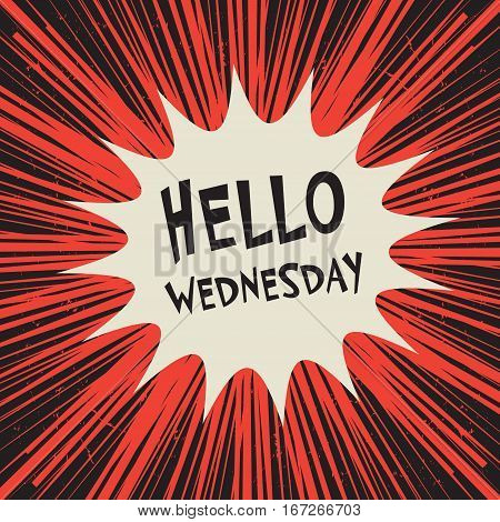 Comic explosion business concept poster with text Hello Wednesday vector illustration