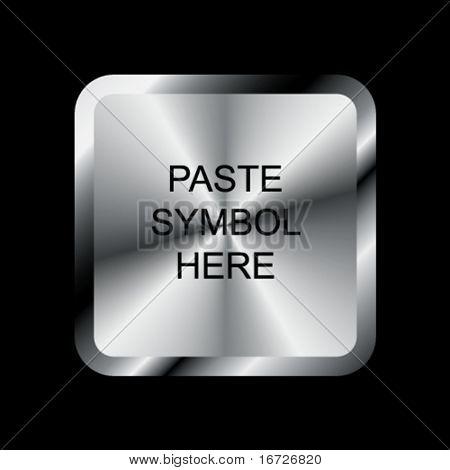 Square metal button (paste symbol here).