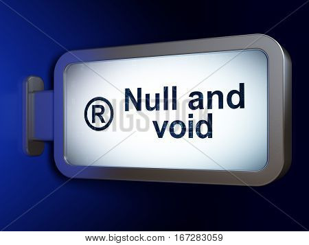 Law concept: Null And Void and Registered on advertising billboard background, 3D rendering