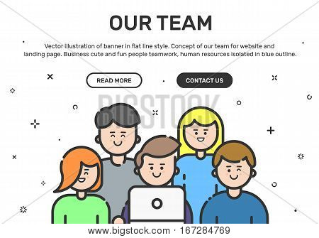 Vector illustration of website banner and color landing page with young people in flat line style. Business cute and happy teamwork. Design concept of our team for website and mobile website.