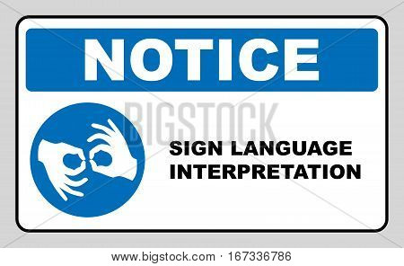 Sign Language Interpreting banner. Mandatory label. Blue circle isolated on white. Simple flat style. Vector illustration