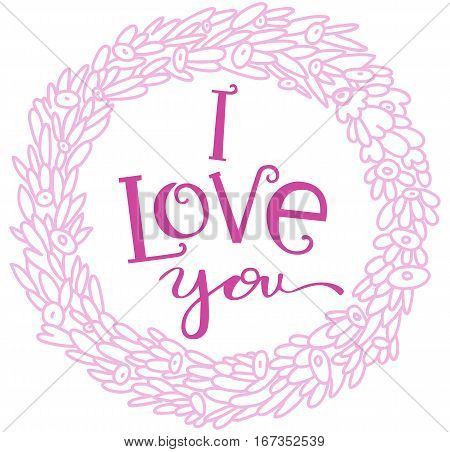 Hand drawn decorative lettering theme Valentine s day. Modern brush calligraphy with ink illustration. Love phrase for your design. I love you.