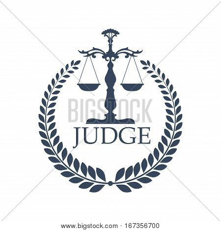 Laurel wreath and judge scales or weigher. Lady justice or Justitia attribute logo or criminal punishment icon. Judgment and defence or legal defense balance with prosecutor, liberty and lawsuit, trial theme poster