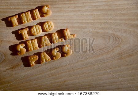 This Too Shall Pass. Edible Letters