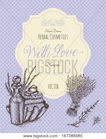 Herbal cosmetics still life with banner, perfume oil and lavender flowers. Hand drawn engraved illustration. Template vintage design in sketchy style with doodle drawings