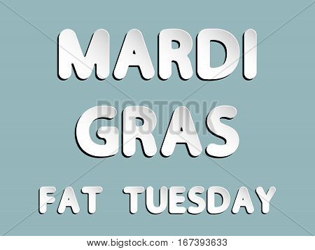 different vector lettering word of mardi gras fat tuesday with white and gray gradient as paper or metallic effect on blue retro colors background