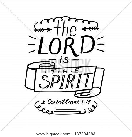 Hand lettering the Lord is the Spirit. Biblical background. Christian poster. Scripture.
